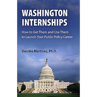 Washington Internships - How to Get Them and Use Them to Launch Your P