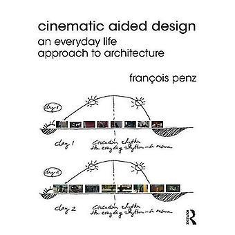 Filmisk støttede Design: En hverdag tilgang til arkitektur