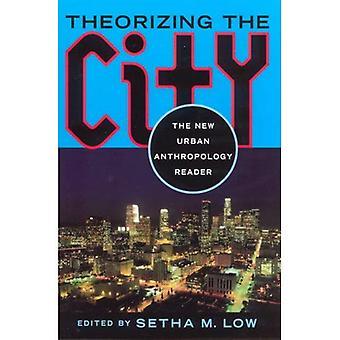 Teorización de la ciudad: el nuevo lector de Antropología urbana