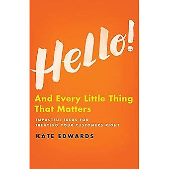 Hello!: And Every Little Thing That Matters