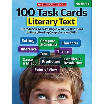 100 Task Cards: Literary Text: Reproducible Mini-Passages with Key Questions to Boost Reading Comprehension Skills