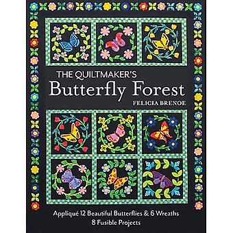 The Quiltmaker's Butterfly Forest: Applique 12 Beautiful Butterflies & Wreaths 8 Fusible Projects