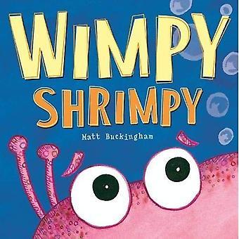 Wimpy Shrimpy