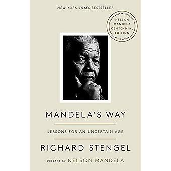 Mandela's Way: Lessons for an Uncertain Age