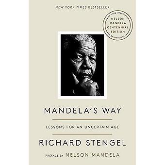 Chemin de Mandela: leçons pour un âge incertain