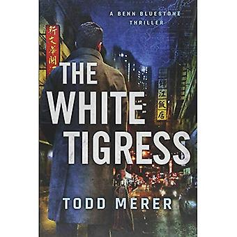 The White Tigress (A Benn Bluestone Thriller)