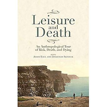 Leisure and Death: An Anthropological Tour of Risk, Death, and Dying