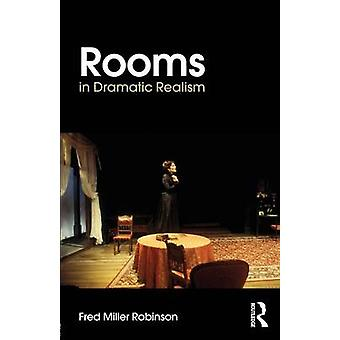 Rooms in Dramatic Realism by Fred Miller Robinson