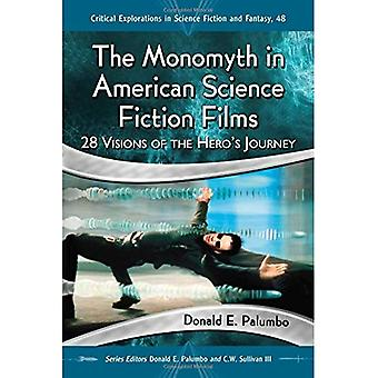 The Monomyth in American Science Fiction Films: 28 Visions of the Hero's Journey (Critical Explorations in Science...