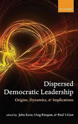 DISPERSED LEADERSHIP IN DEMOCRACY C by KANE ET AL