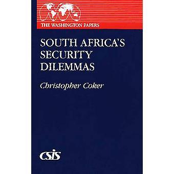Südafrikas Sicherheit Dilemmas von Coker & Christopher