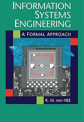 Information Systems Engineebague A Formal Approach by Hee & Kees M. Van