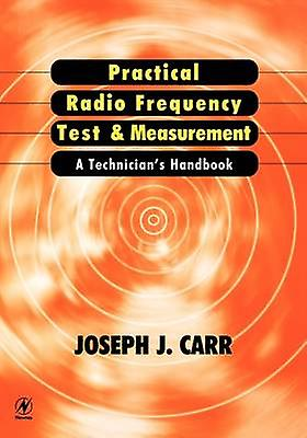 Practical Radio Frequency Test and MeasureHommest A Technicians Handbook by voiturer & Joseph J.