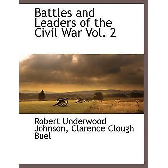 Battles and Leaders of the Civil War Vol. 2 by Johnson & Robert Underwood