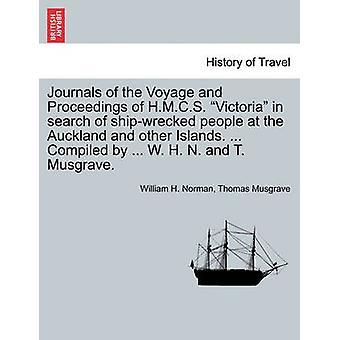 オークランドと他の島で難破させられた人を求めての航海と第 H.M.C.S. ビクトリアの日誌です。...によってコンパイルされた.W. h. n. t. マスグレイブ.ノーマン ・ ウィリアム h. によって