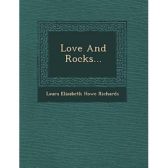 Love and Rocks... by Laura Elizabeth Howe Richards