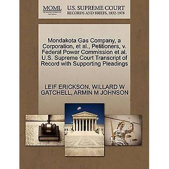 Mondakota Gas Company en Corporation et al. framställarna v. Federal makt kommissionen et al. U.S. Supreme Court avskrift av posten med stödjande yrkats av ERICKSON & LEIF