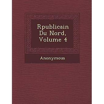 R Publicain Du Nord Volume 4 da Anonimo