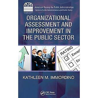 Organizational Assessment and Improvement in the Public Sector by Immordino & Kathleen M.