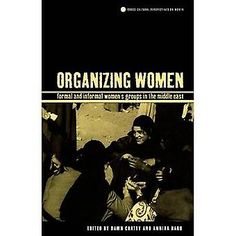 Organizing Women Formal and Informal Womens Groups in the Middle East by Chatty & Dawn