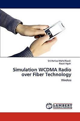 Simulation WCDMA Radio over Fiber Technology by Mohd Razali & Siti Harliza