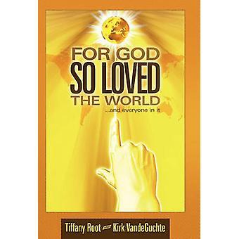 Porque Deus amou o mundo... e todos pela raiz & Tiffany
