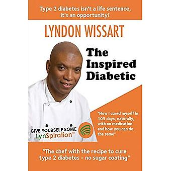 The Inspired Diabetic: The Chef with the Recipe to Cure Type 2 Diabetes