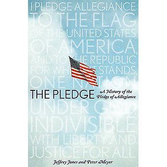 The Pledge - A History of the Pledge of Allegiance by Jeffrey Owen Jon