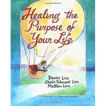 Healing the Purpose of Your Life by Dennis Linn - etc. - Francisco Mi