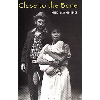 Close to the Bone by Ned Manning - 9780868193892 Book