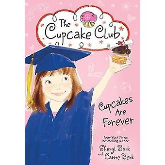 Cupcakes Are Forever by Sheryl Berk - 9781492637486 Book