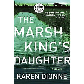 The Marsh King's Daughter - Large Print by Karen Dionne - 97815247783