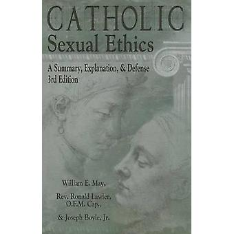 Catholic Sexual Ethics (3rd edition) by Ronald Lawler - Joseph Boyle
