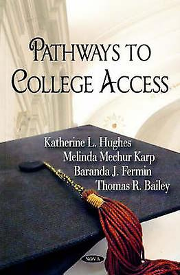 Pathways to College Access by U.S. DepartHommest of Education - 97816002