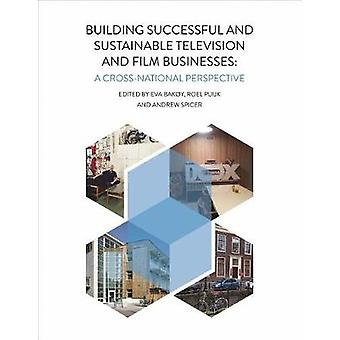 Building Successful and Sustainable Film and Television Businesses - A