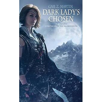 Dark Ladys Chosen by Gail Z. Martin - 9781844168309 Book