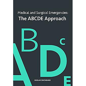 Medical and Surgical Emergencies - The ABCDE Approach by Ruslan Zinche