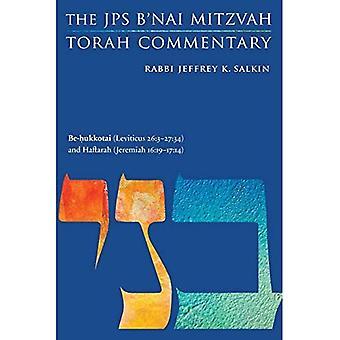 Be-Hukkotai (Leviticus 26:3-27:34) and Haftarah (Jeremiah 16:19-17:14): The JPS B'Nai Mitzvah Torah Commentary (JPS Study Bible)