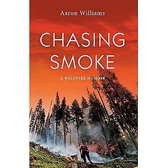 Chasing Smoke: A Wildfire Memoir