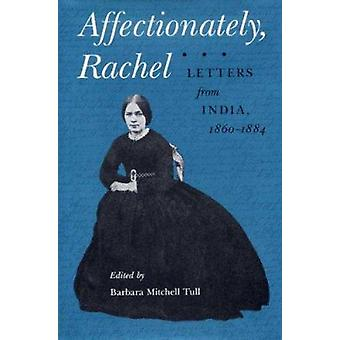 Affectueusement - Rachel - Lettres de l'Inde - 1860-84 par Rachel Kerr