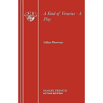 A Kind of Vesuvius by Plowman & Gillian