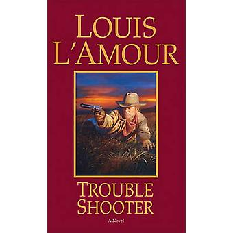 Trouble Shooter (New edition) by Louis L'Amour - 9780553571875 Book