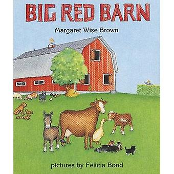 Big Red Barn by Margaret Wise Brown & Felicia Bond