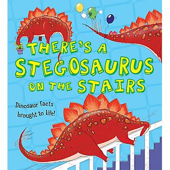 What If A Dinosaur: There's a Stegosaurus on the Stairs (Paperback) by Jarvis Chris Koken Alexandra Symons Ruth