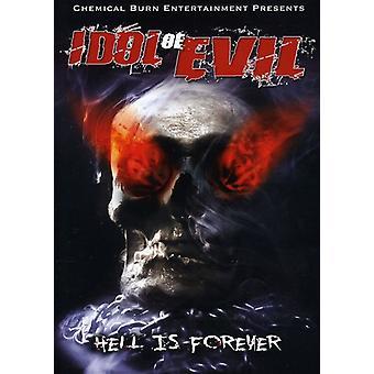 Idol af onde: helvede er evigt [DVD] USA importerer