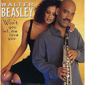 Walter Beasley - Won't You Let Me Love You [CD] USA import