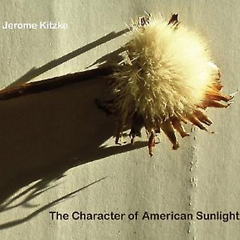 Kitzke - The Character of American Sunlight [CD] USA import