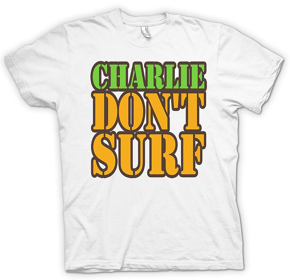 Mens T-shirt - Charlie Don't Surf - Quote