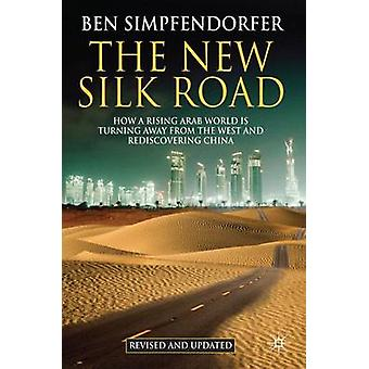 The New Silk Road - How a Rising Arab World is Turning Away from the W