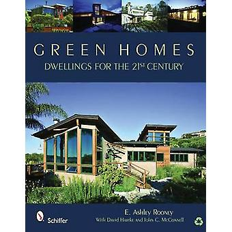 Green Homes - Dwellings for the 21st Century by E. Ashley Rooney - Dav